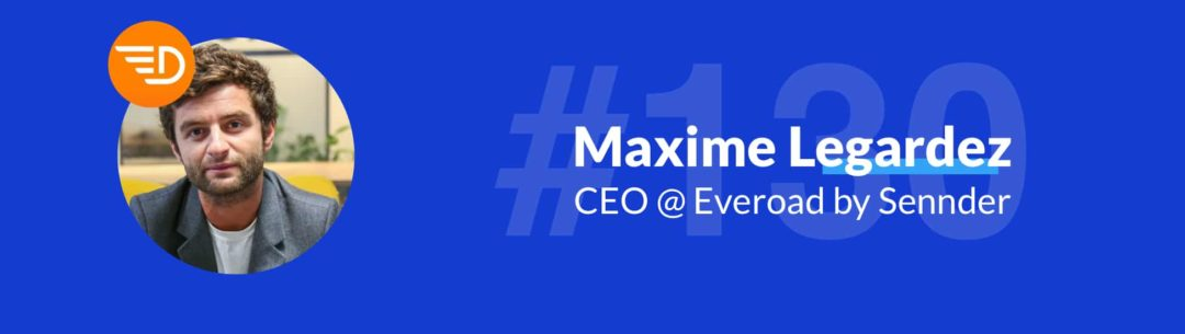 ep-130-growthmakers-maxime-legardez-everoad-ceo
